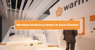Warmhaus Kombi Arıza Kodları ve Çözümleri